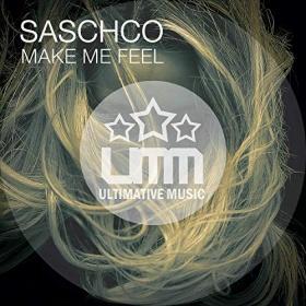 SASCHCO - MAKE ME FEEL